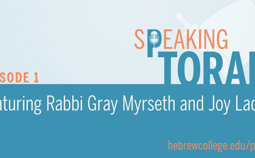 Speaking Torah presented by Hebrew College | Two Ways to Tell a Story by Rabbi Gray Myrseth, Read by Joy Ladin