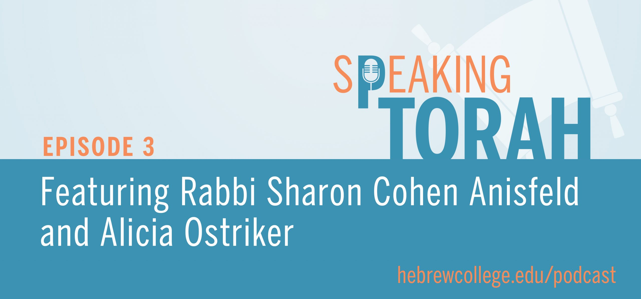 Speaking Torah presented by Hebrew College | Extending the Horizons of Our Hearts by Rabbi Sharon Cohen Anisfeld, Read by Alicia Ostriker